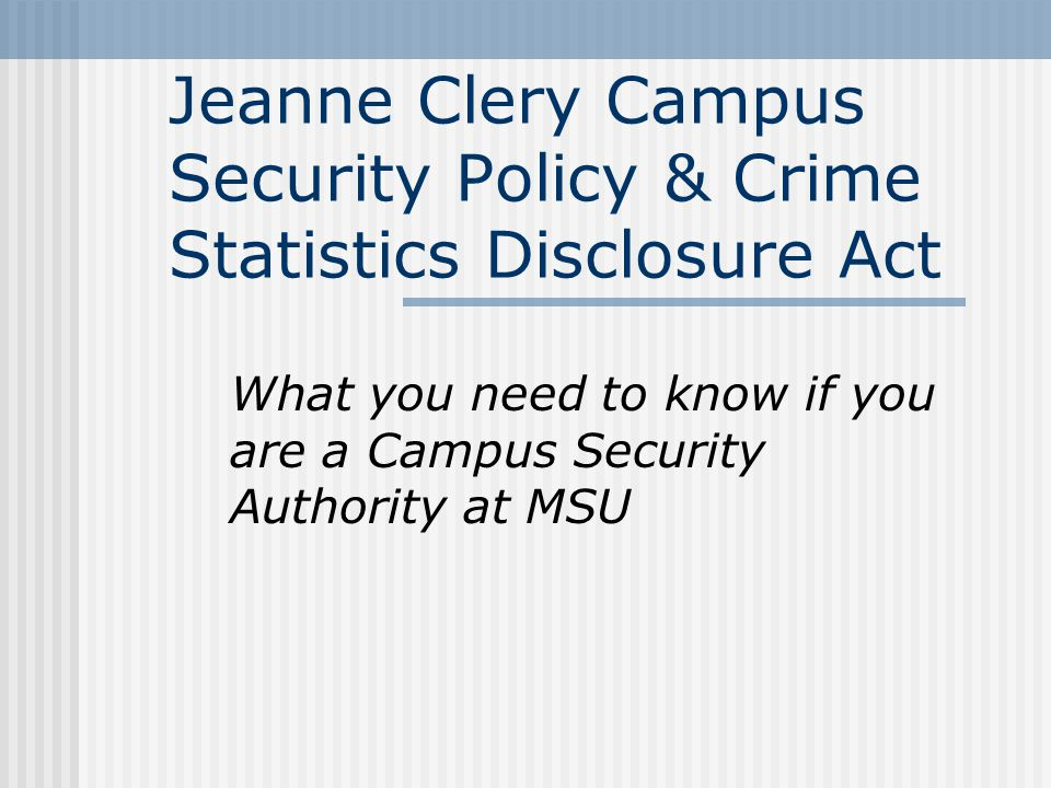 11 Confidential reporting option:  MSUPD encourages professional and pastoral counselors, although not required to report crimes, to tell victims about the Confidential Reporting Process.