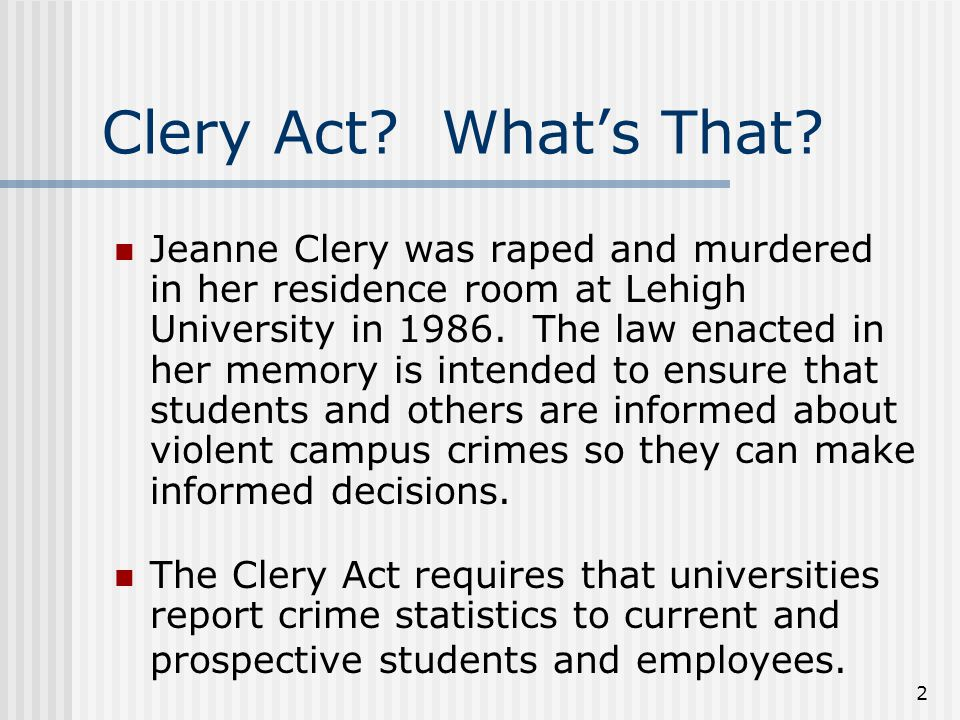 2 Clery Act.What's That.