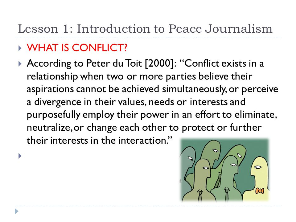 Lesson 1: Introduction to Peace Journalism  WHAT IS CONFLICT.