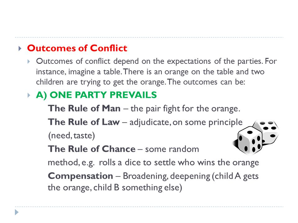  Outcomes of Conflict  Outcomes of conflict depend on the expectations of the parties.