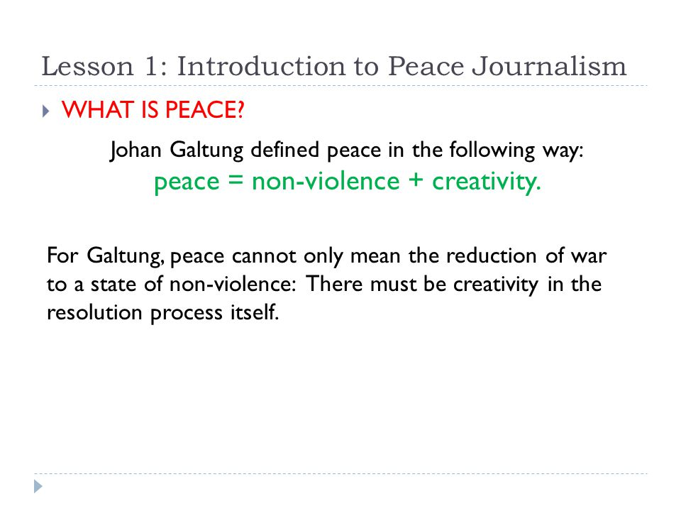 Lesson 1: Introduction to Peace Journalism  WHAT IS PEACE.