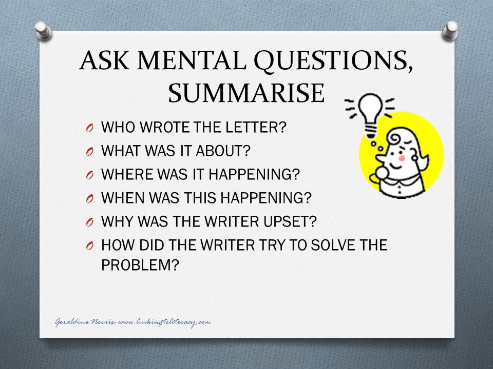 ASK MENTAL QUESTIONS, SUMMARISE O WHO WROTE THE LETTER.