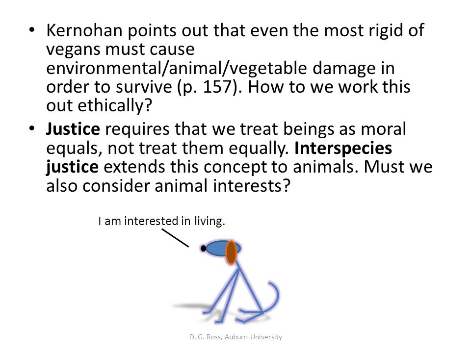 Kernohan points out that even the most rigid of vegans must cause environmental/animal/vegetable damage in order to survive (p. 157). How to we work t
