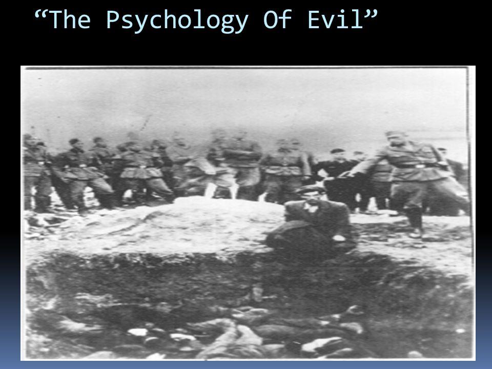 The Psychology Of Evil