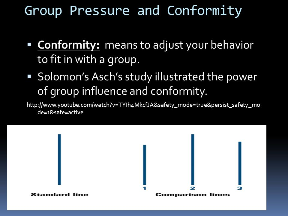 Group Pressure and Conformity  Conformity: means to adjust your behavior to fit in with a group.
