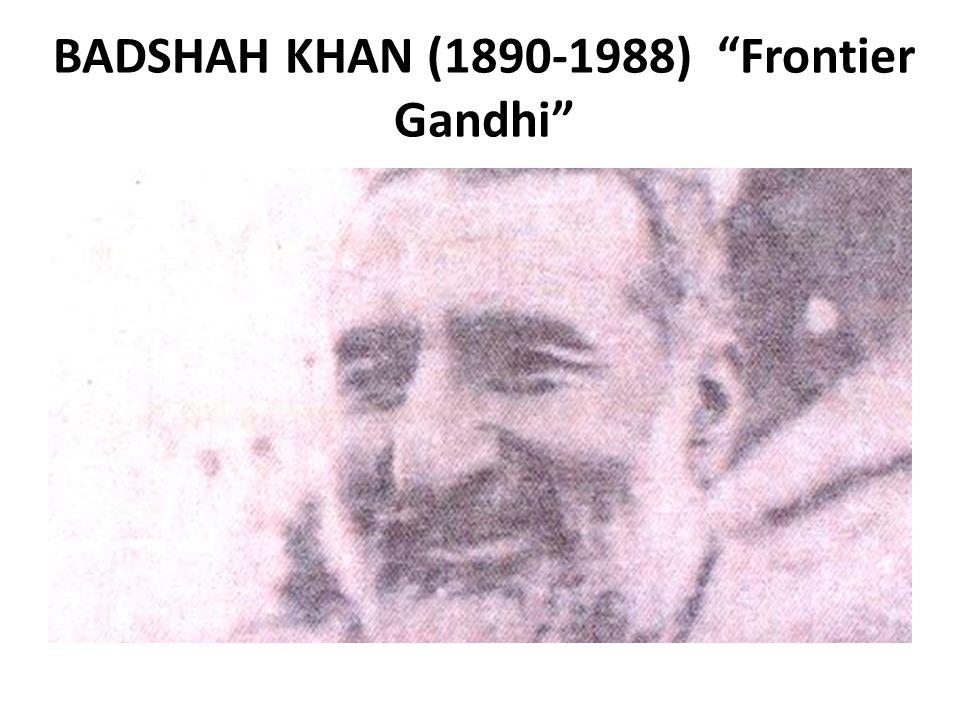 BADSHAH KHAN (1890-1988) Frontier Gandhi