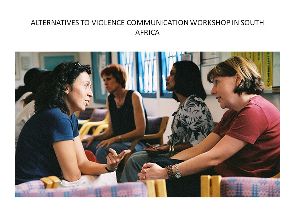 ALTERNATIVES TO VIOLENCE COMMUNICATION WORKSHOP IN SOUTH AFRICA