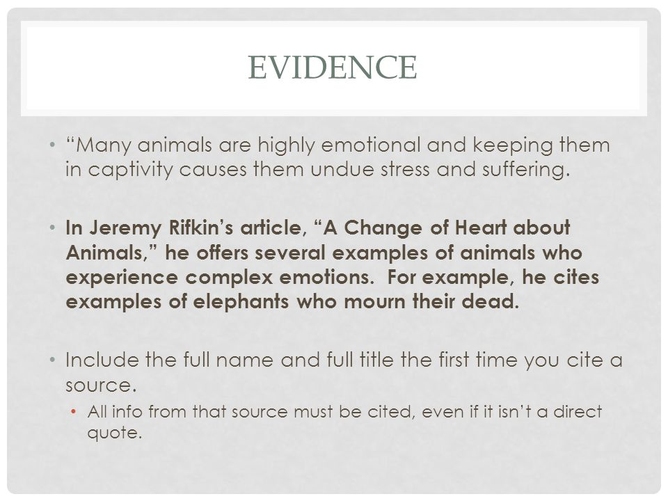 REPEAT You could end your paragraph there, or you could do the same thing again if you have time and really want to drive home your point: For further evidence of the emotional sophistication of certain animals, consider the deep grief experienced by the gorilla Koko, when her kitten was taken from her (youtube clip).