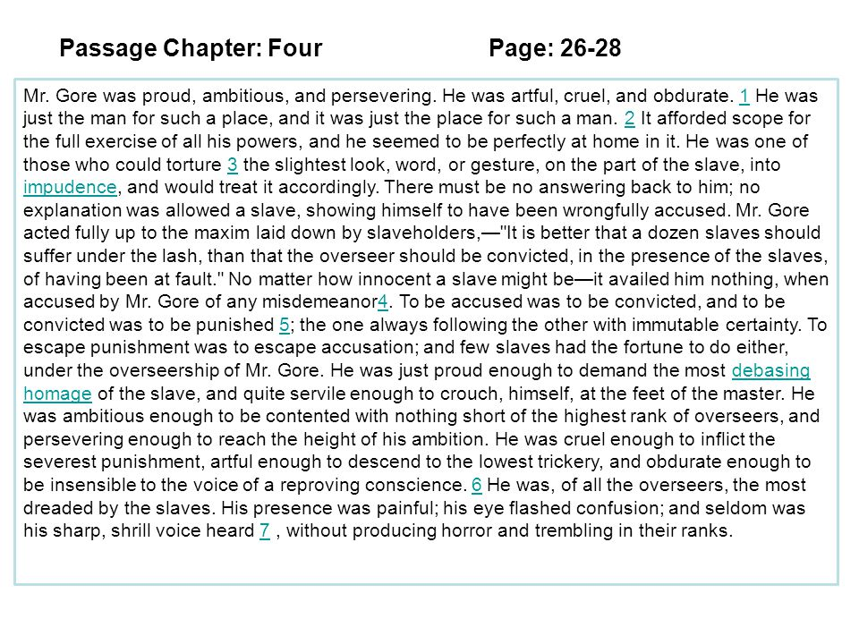 Passage Chapter: FourPage: 26-28 Mr. Gore was proud, ambitious, and persevering.
