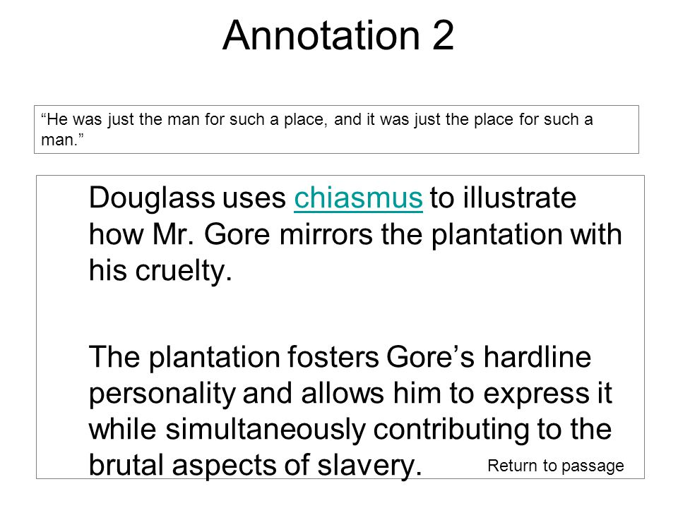Annotation 2 Douglass uses chiasmus to illustrate how Mr.