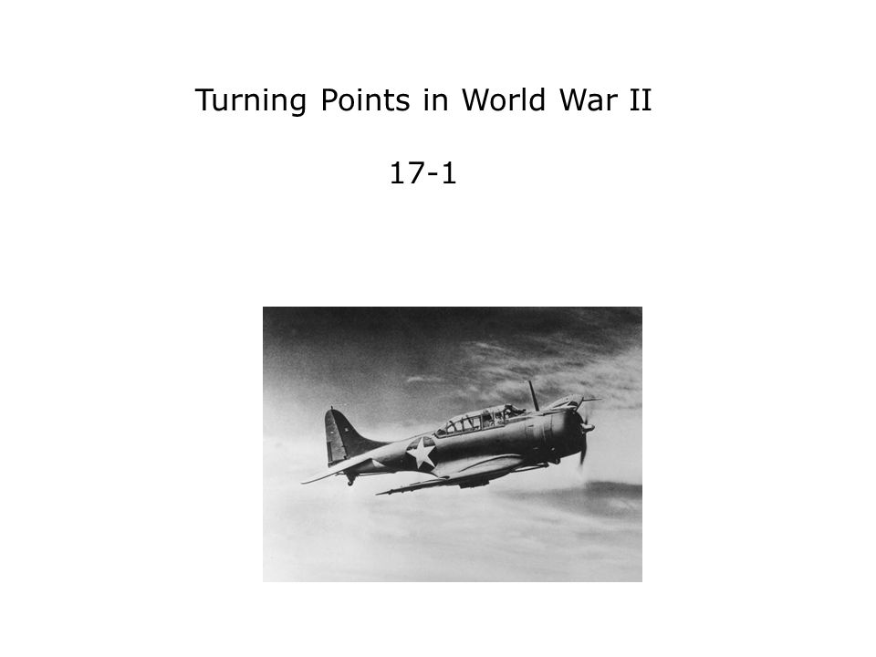 Turning Points in World War II 17-1