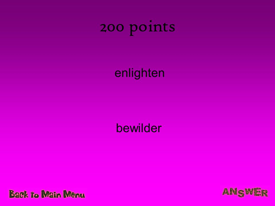 200 points enlighten bewilder