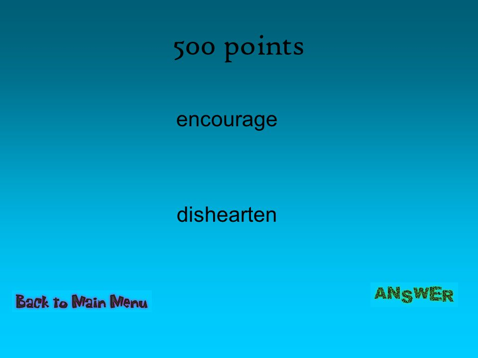 500 points encourage dishearten