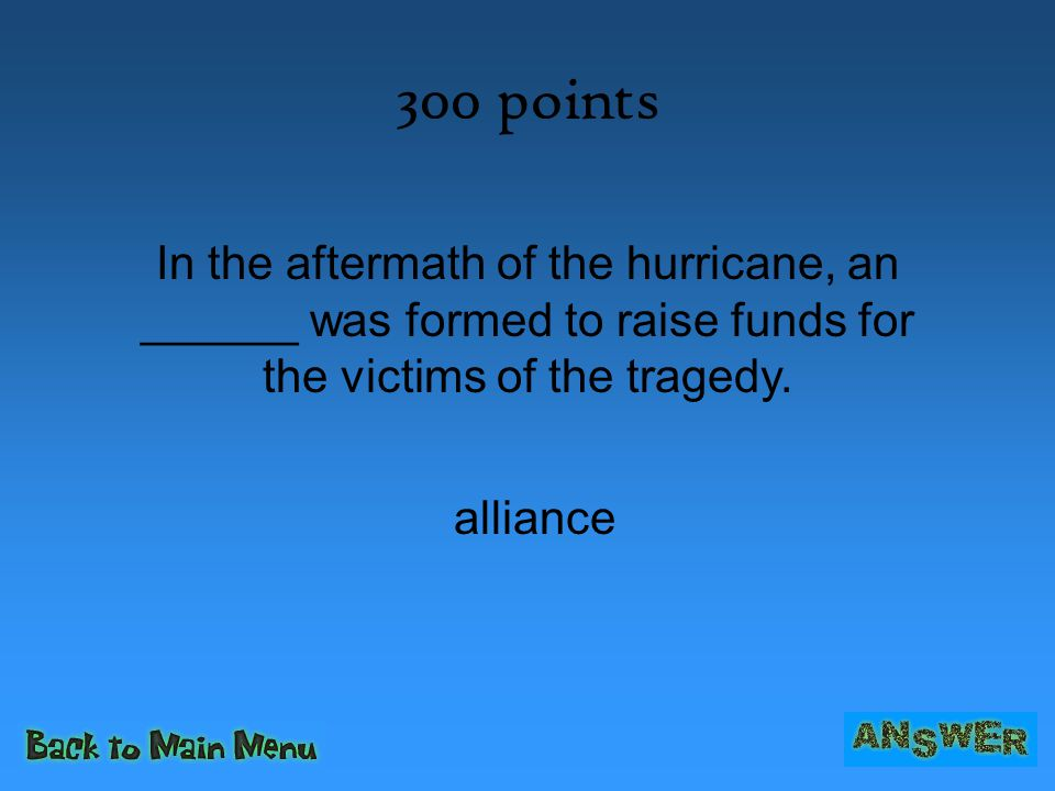 300 points In the aftermath of the hurricane, an ______ was formed to raise funds for the victims of the tragedy.