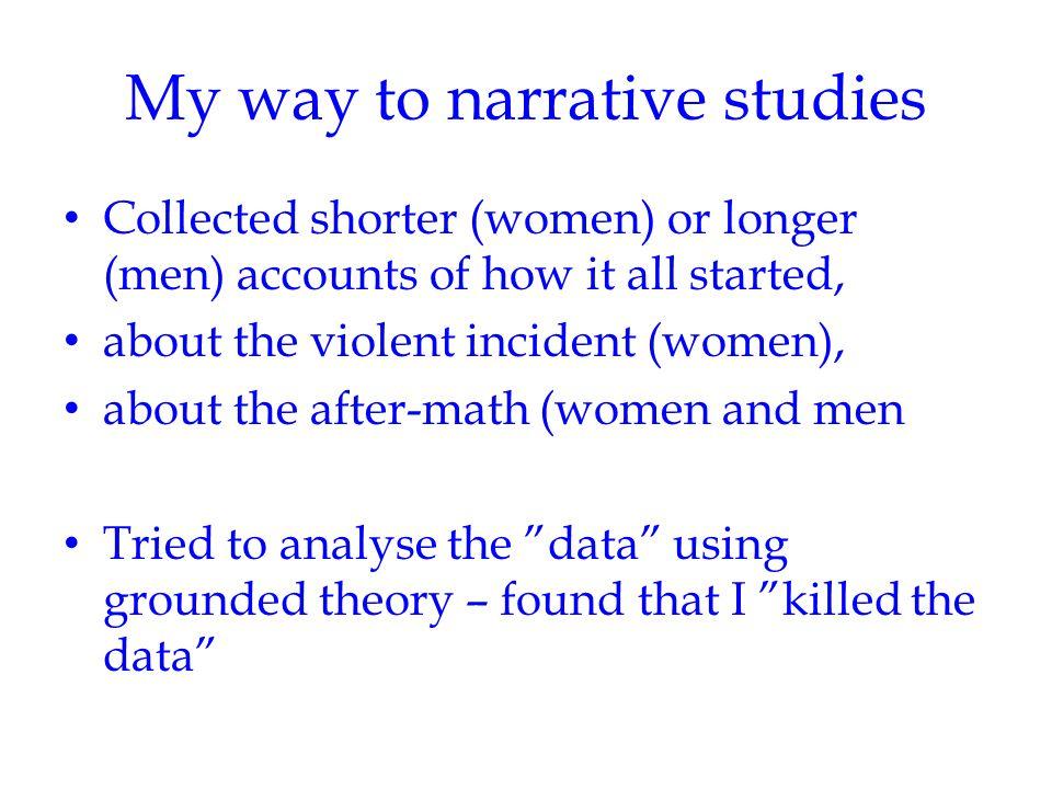 My way to narrative studies Elliot Mishler, Harvard Medical School Catherine Kohler Riessman, Boston University Centre for Narrative Research, UEL