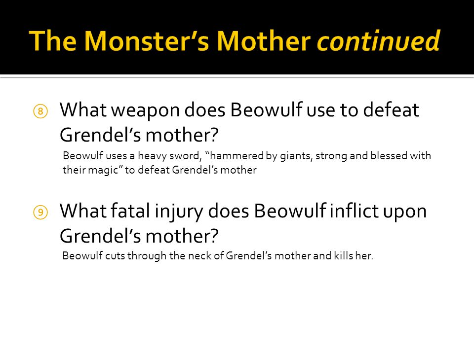 ⑧ What weapon does Beowulf use to defeat Grendel's mother.