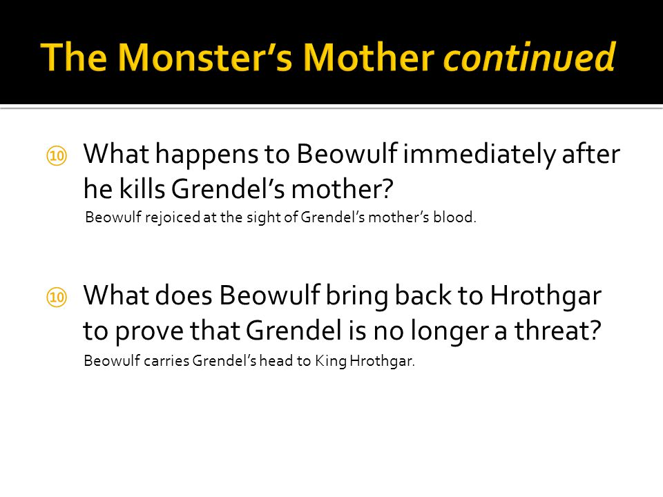 ⑩ What happens to Beowulf immediately after he kills Grendel's mother.