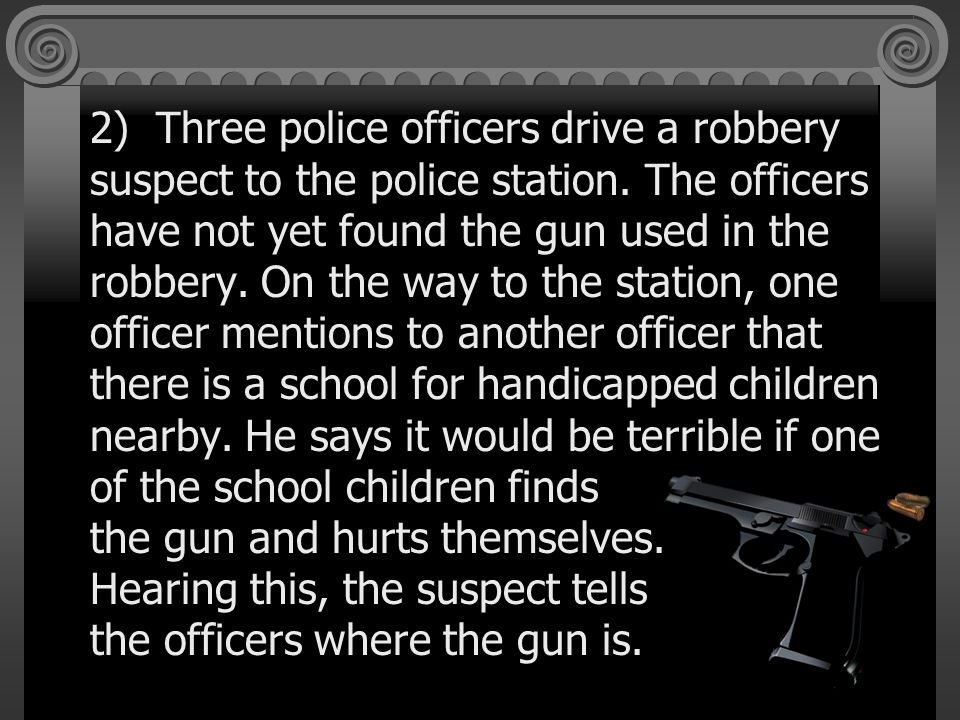2) Three police officers drive a robbery suspect to the police station.