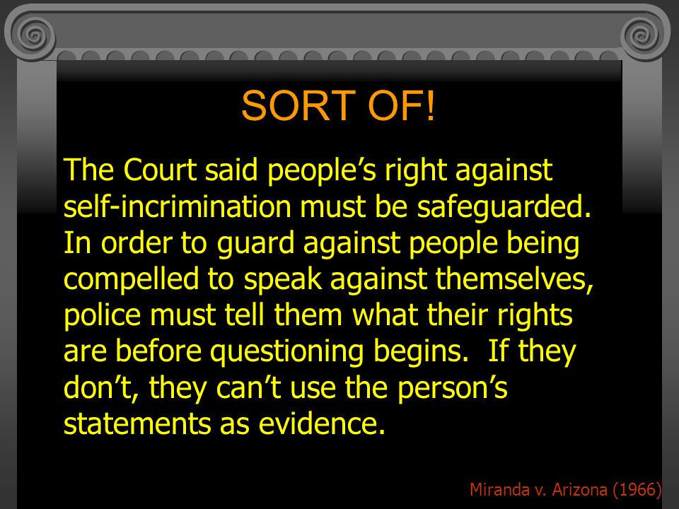 SORT OF.The Court said people's right against self-incrimination must be safeguarded.