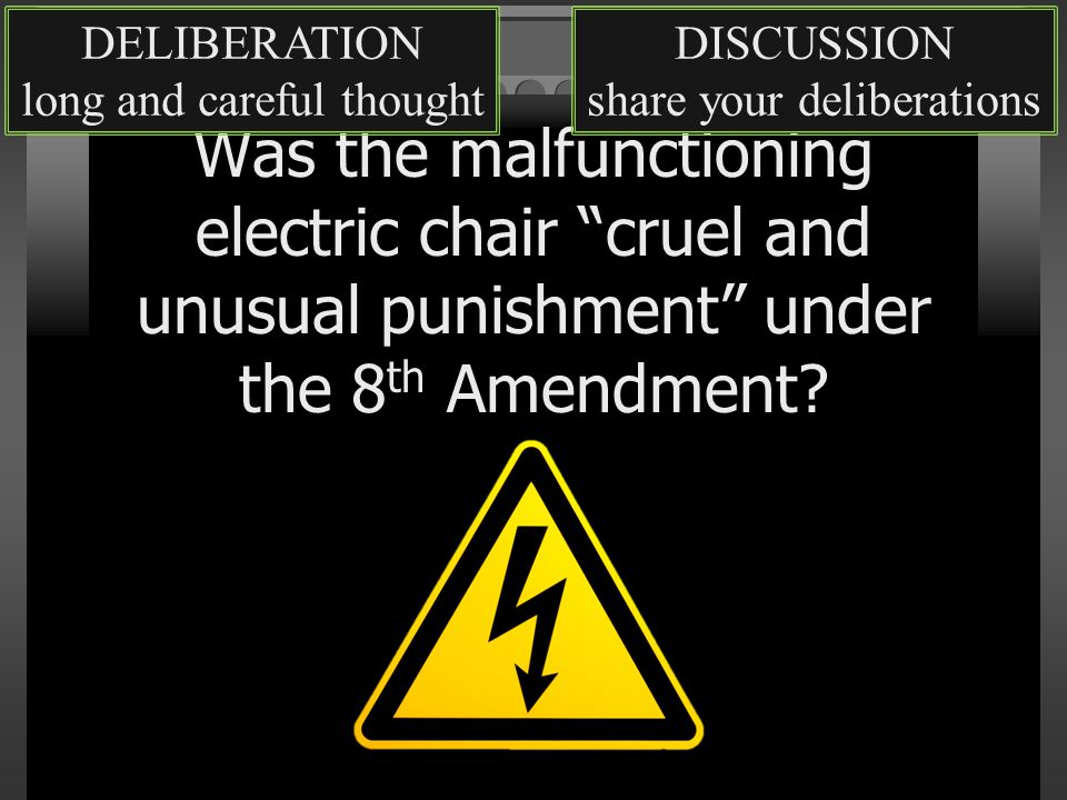 Was the malfunctioning electric chair cruel and unusual punishment under the 8 th Amendment.