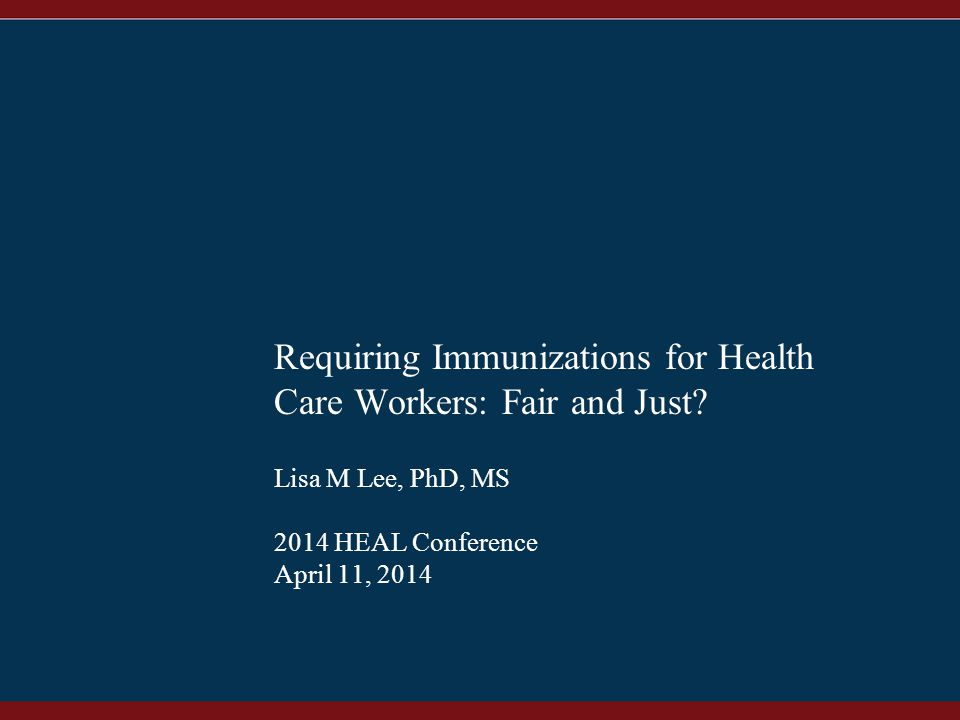 1 Requiring Immunizations for Health Care Workers: Fair and Just.
