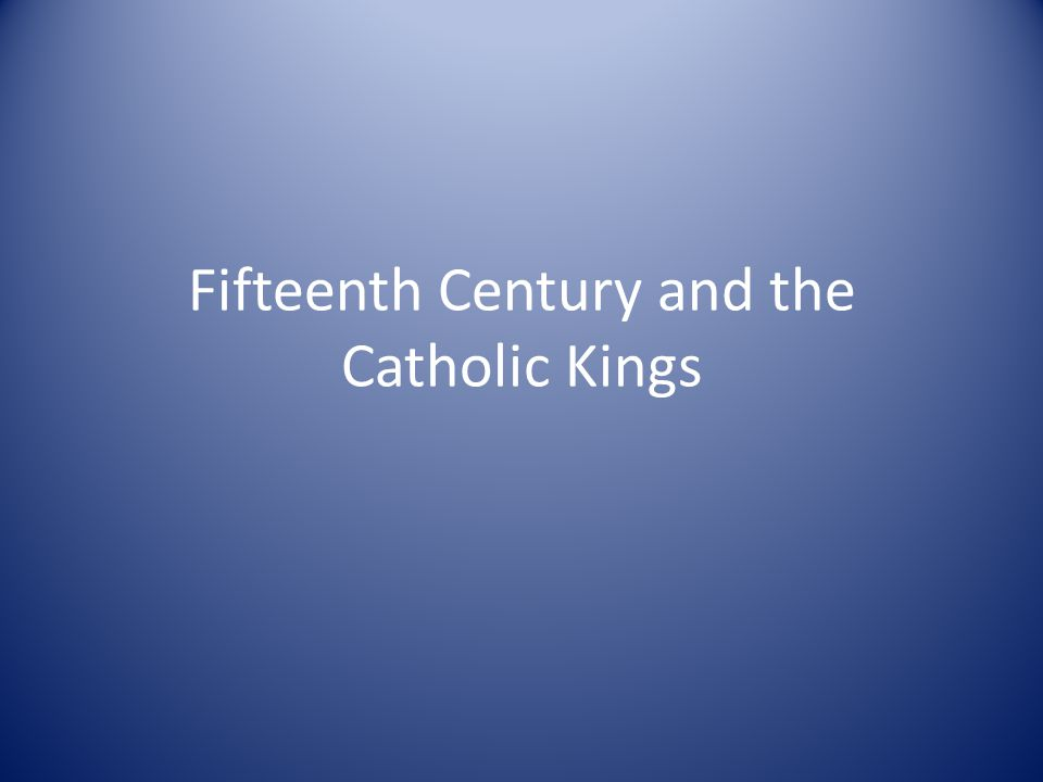Fifteenth Century and the Catholic Kings