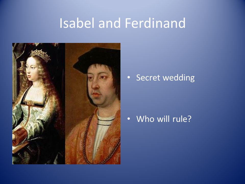 Isabel and Ferdinand Secret wedding Who will rule