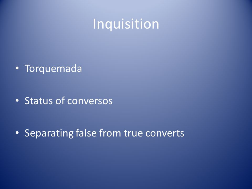 Inquisition Torquemada Status of conversos Separating false from true converts