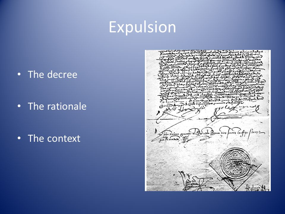 Expulsion The decree The rationale The context