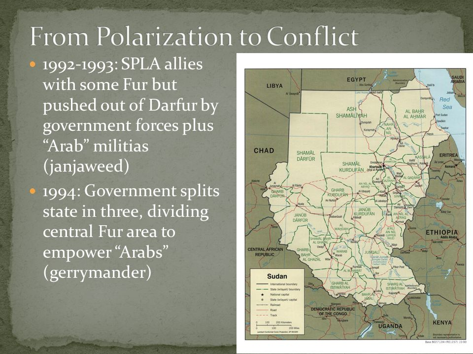 1992-1993: SPLA allies with some Fur but pushed out of Darfur by government forces plus Arab militias (janjaweed) 1994: Government splits state in three, dividing central Fur area to empower Arabs (gerrymander)