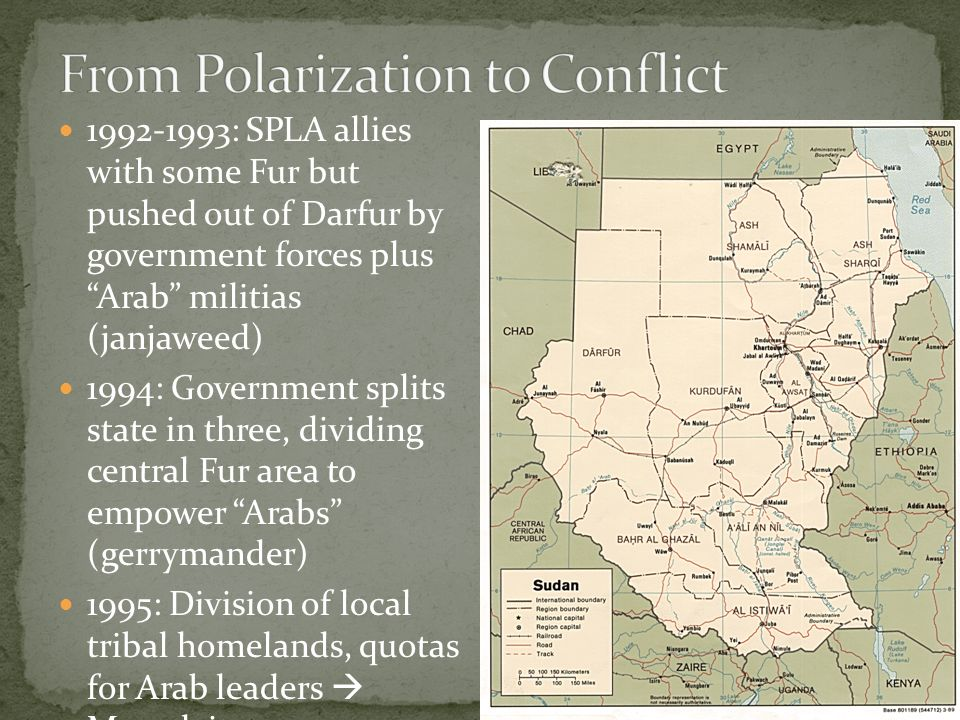 1994: Government splits state in three, dividing central Fur area to empower Arabs (gerrymander) 1995: Division of local tribal homelands, quotas for Arab leaders  Massaleit