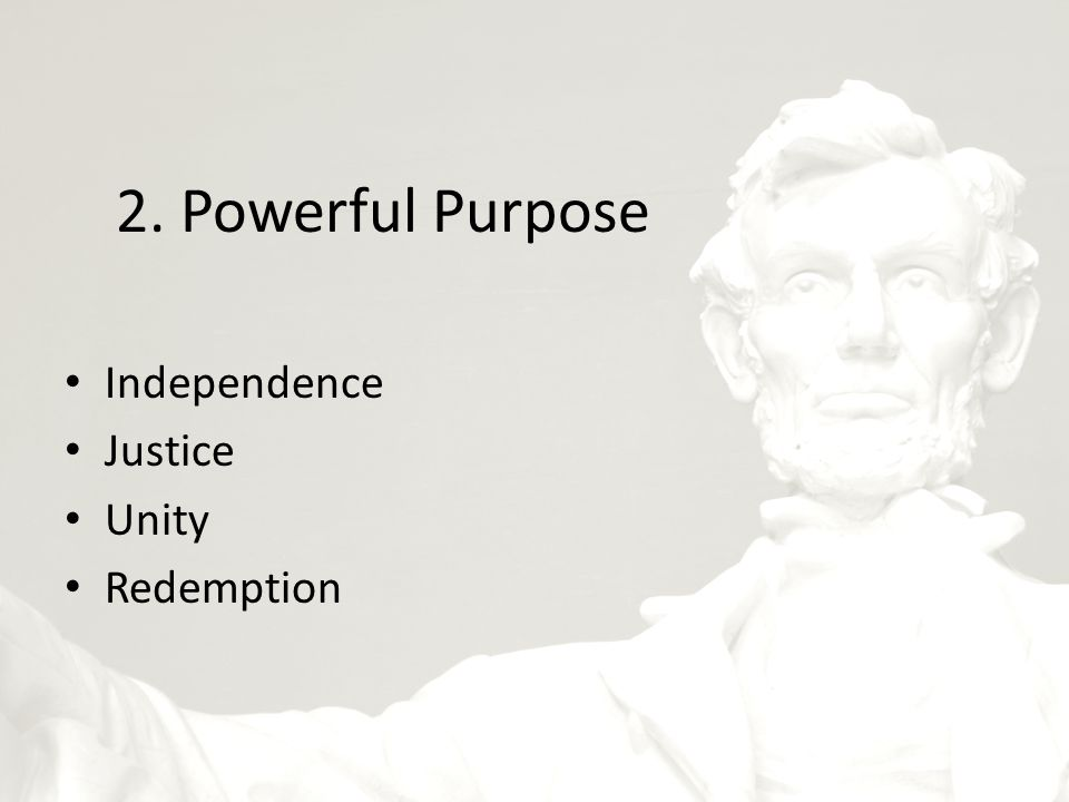 2. Powerful Purpose Independence Justice Unity Redemption