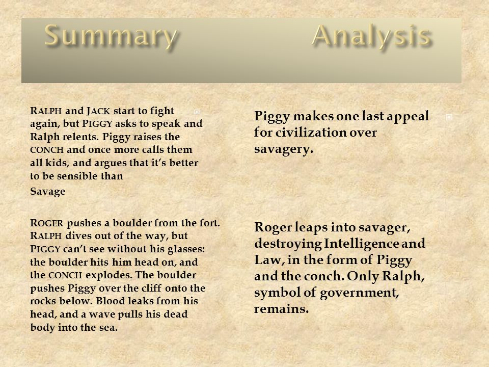  R ALPH and J ACK start to fight again, but P IGGY asks to speak and Ralph relents.