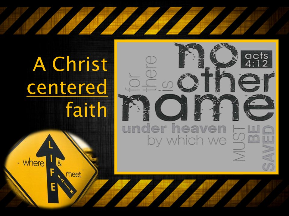 A Christ centered faith