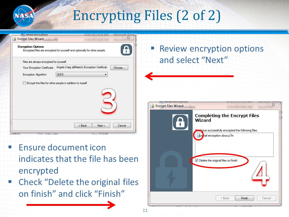 "11 Encrypting Files (2 of 2)  Review encryption options and select ""Next""  Ensure document icon indicates that the file has been encrypted  Check """