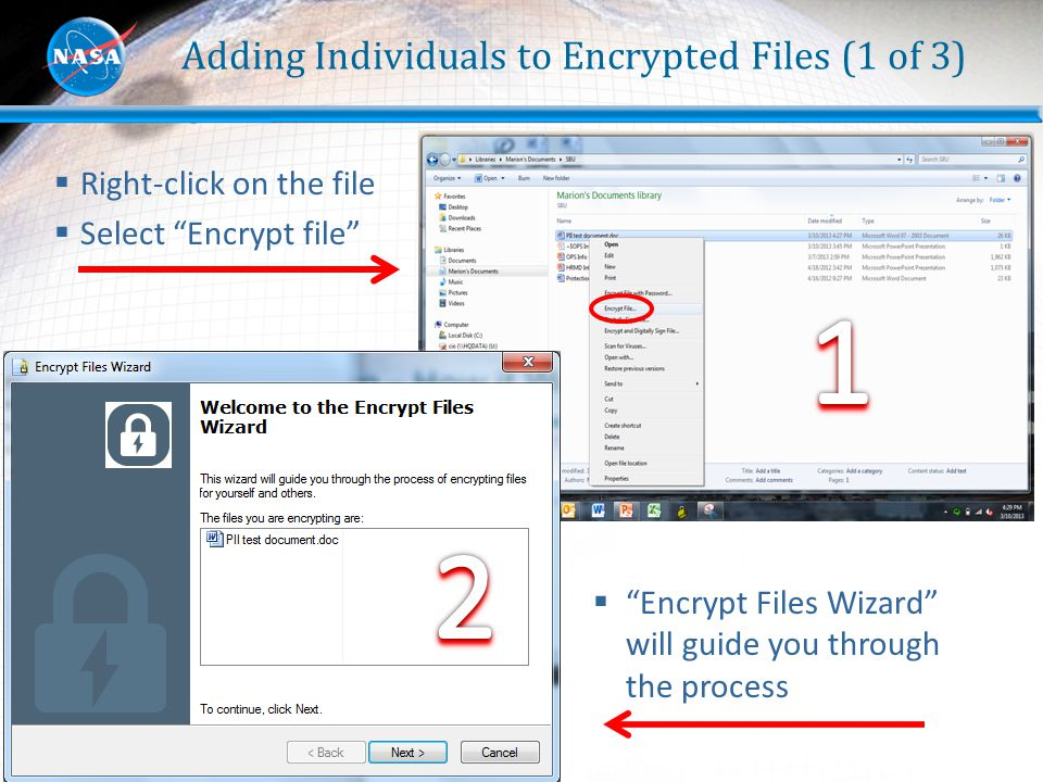 "12 Adding Individuals to Encrypted Files (1 of 3)  Right-click on the file  Select ""Encrypt file""  ""Encrypt Files Wizard"" will guide you through th"