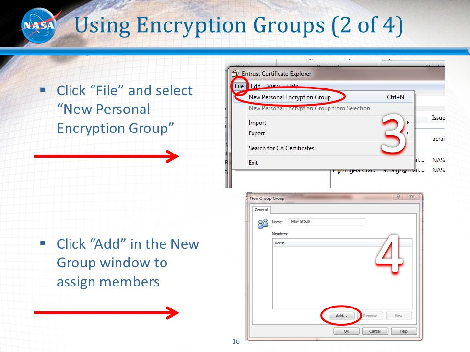 "16 Using Encryption Groups (2 of 4)  Click ""File"" and select ""New Personal Encryption Group""  Click ""Add"" in the New Group window to assign members"