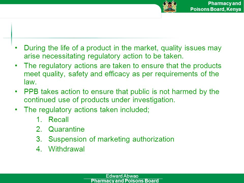 Pharmacy and Poisons Board Pharmacy and Poisons Board, Kenya Jayesh- Pharmacovigilance Brand NameActive IngredientManufacturerBatch No.Reason for Recall Ultracaine Heavy Injection Bupivacine HCl 5mg and Dextrose 80mg/mL Jayson Pharmaceutical Ltd, Bangladesh All batches Complaints on lack of efficacy; Products failed analysis Minyua Oral Suspension Mebendazole 200mg/5mL Cosmos Ltd, Kenya100299Caking of suspension Amoebazole Suspension Metronidazole Sphinx Pharmaceuticals, Kenya 0251M Crystallization of suspension Paracetamol Tablets Paracetamol 500mg Ningbo Shuangwei Pharmaceutical Co.