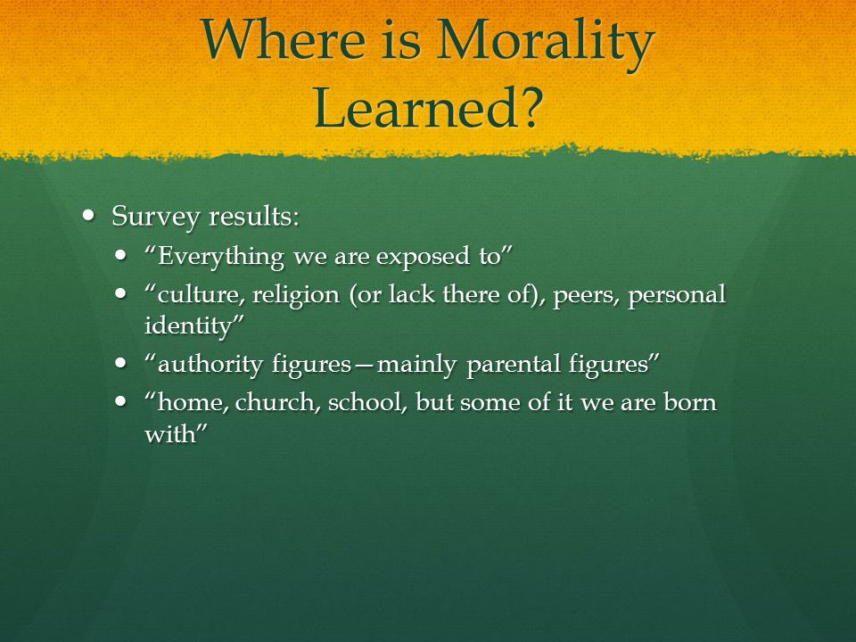 Where is Morality Learned.