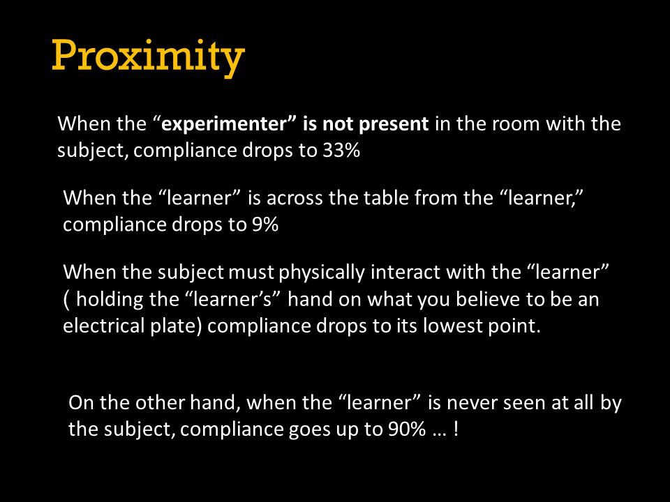 """On the other hand, when the """"learner"""" is never seen at all by the subject, compliance goes up to 90% … ! When the """"learner"""" is across the table from t"""
