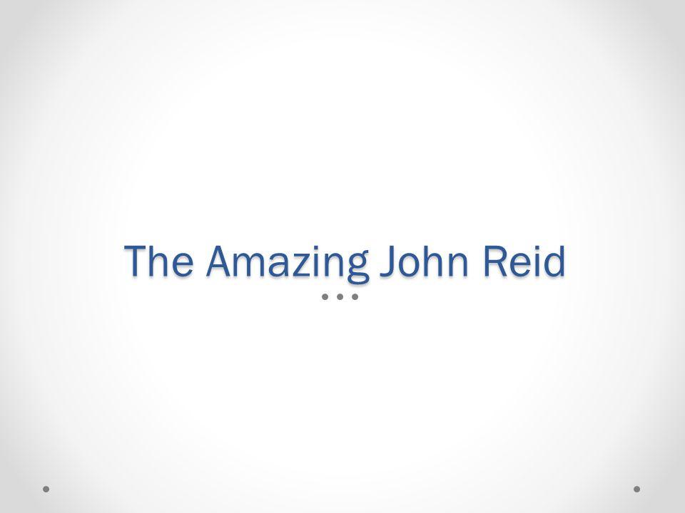 The Amazing John Reid