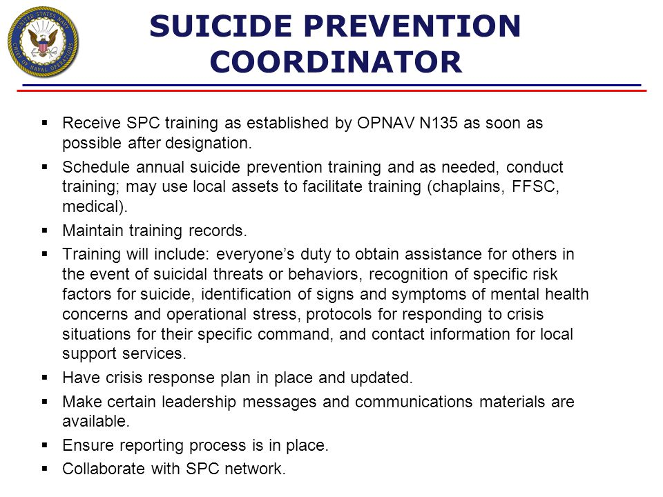 OPNAVINST 1720.4A Policy Overview CO RESPONSIBILITIES  Written suicide prevention/crisis intervention plans.  Foster a command climate that supports