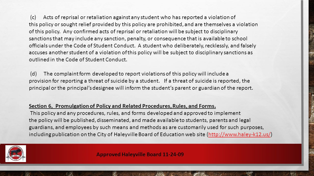 (c) Acts of reprisal or retaliation against any student who has reported a violation of this policy or sought relief provided by this policy are prohibited, and are themselves a violation of this policy.