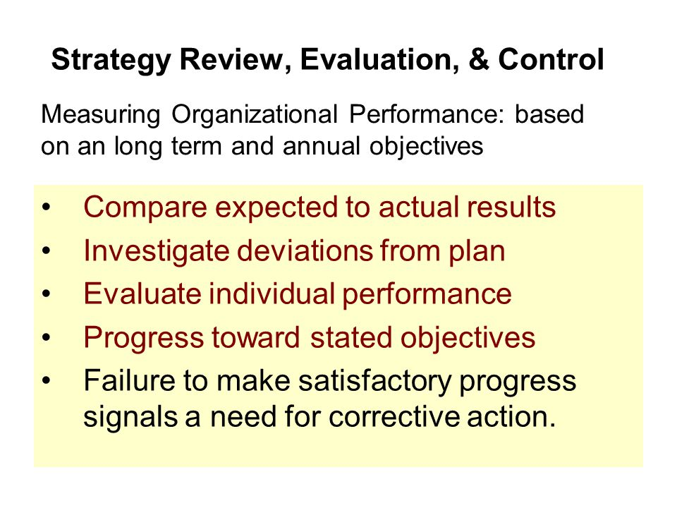 Strategy Review, Evaluation, & Control Have assets increased Increase in profitability Increase in sales Increase in productivity Increased Profit margins Some ways to evaluate of Strategic Performance based on financial issues: