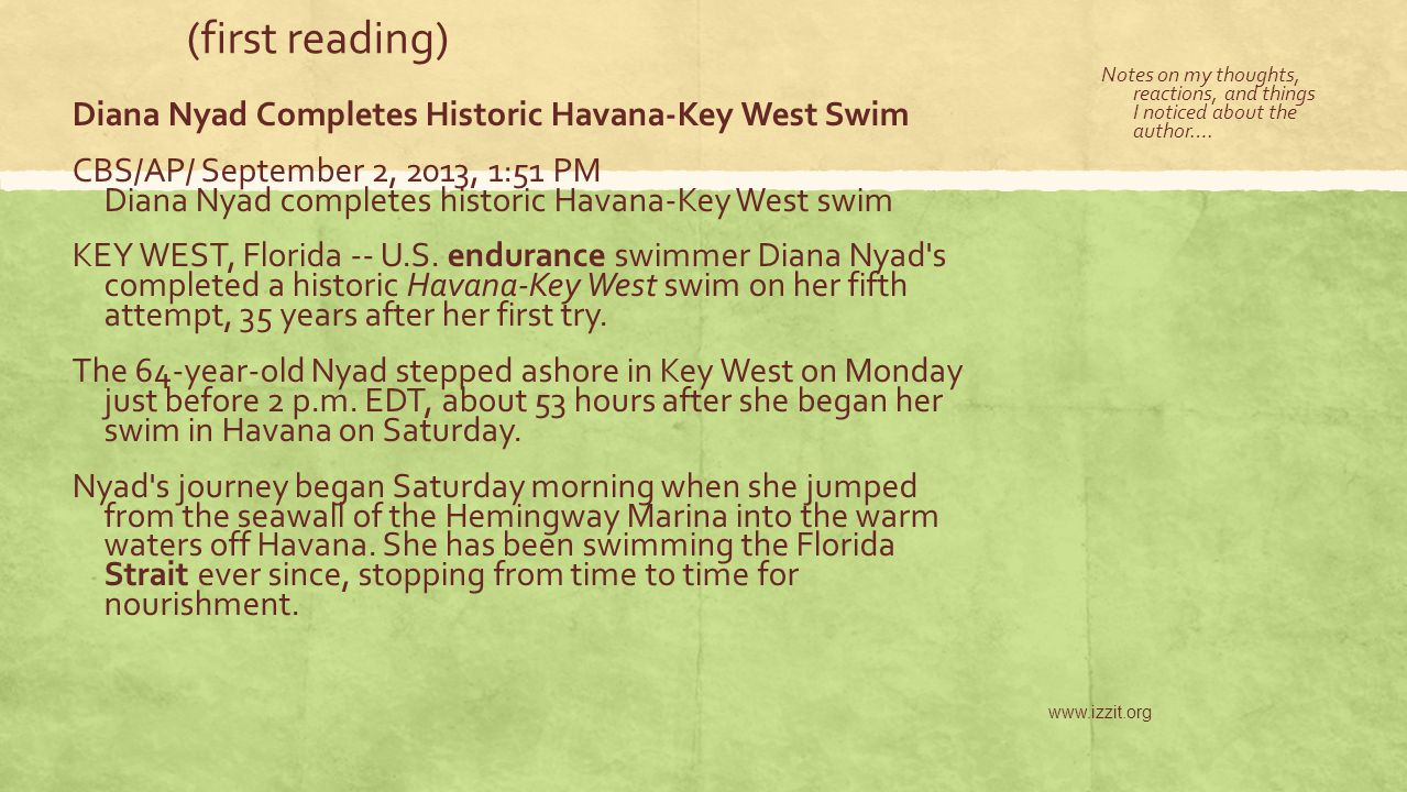 (first reading) Diana Nyad Completes Historic Havana-Key West Swim CBS/AP/ September 2, 2013, 1:51 PM Diana Nyad completes historic Havana-Key West sw