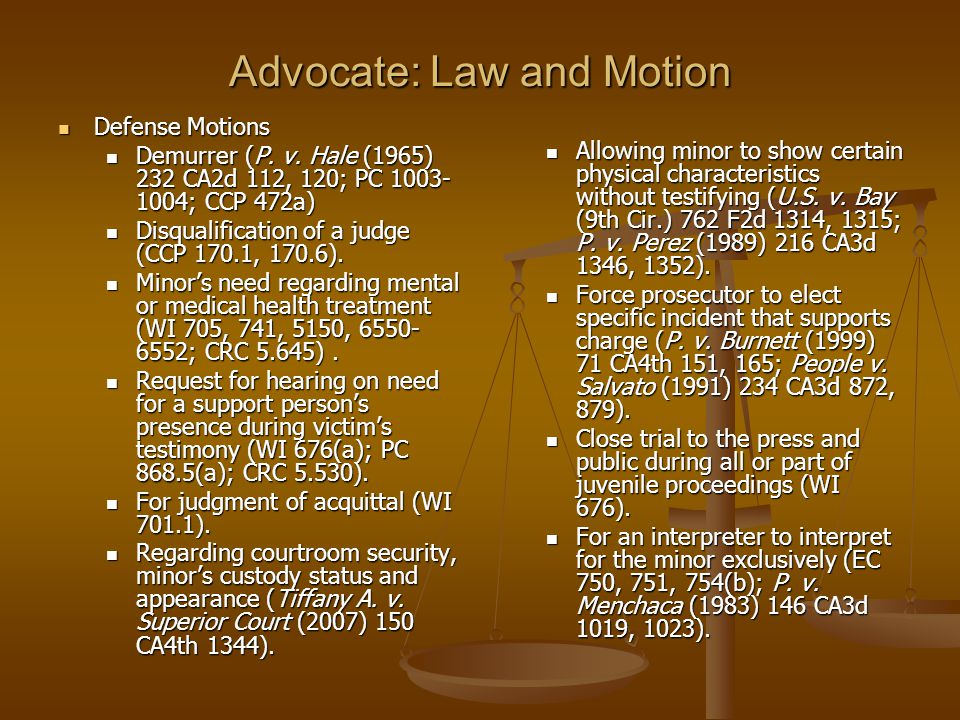 Advocate: Law and Motion Defense Motions Defense Motions Demurrer (P.