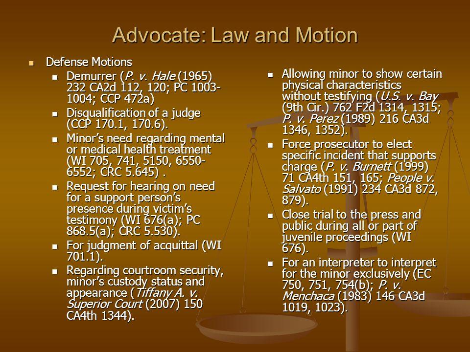 Advocate: Law and Motion Defense Motions Defense Motions Demurrer (P. v. Hale (1965) 232 CA2d 112, 120; PC 1003- 1004; CCP 472a) Demurrer (P. v. Hale