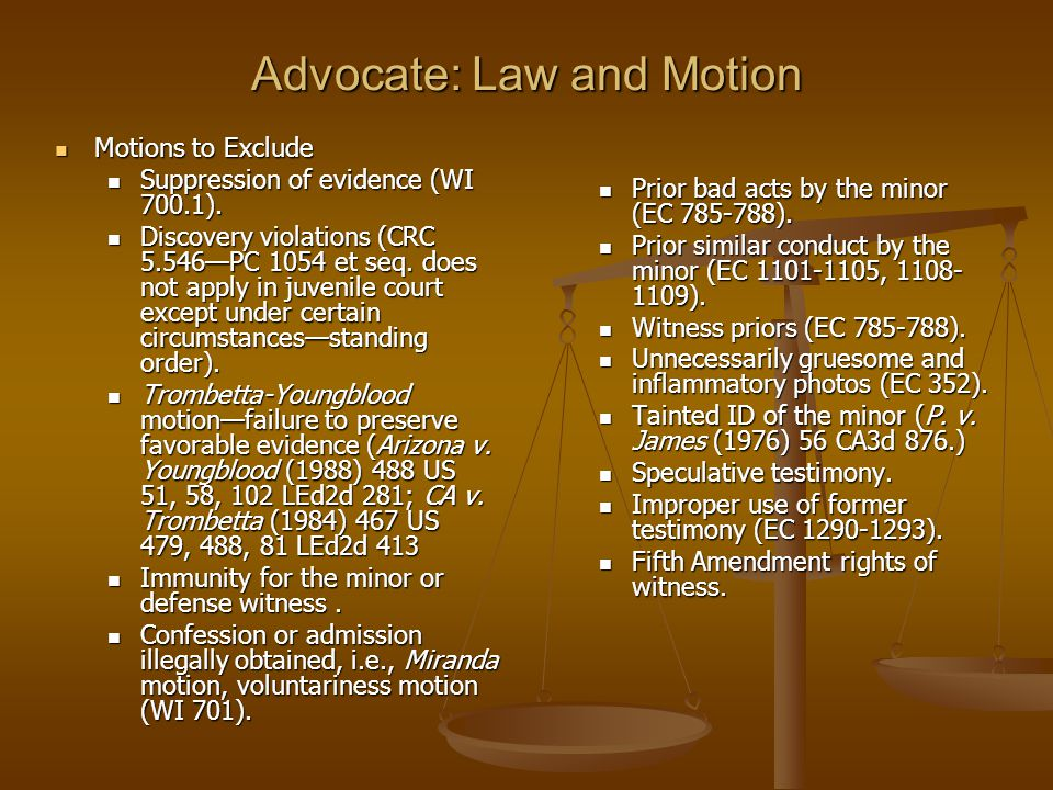 Advocate: Law and Motion Motions to Exclude Motions to Exclude Suppression of evidence (WI 700.1). Suppression of evidence (WI 700.1). Discovery viola