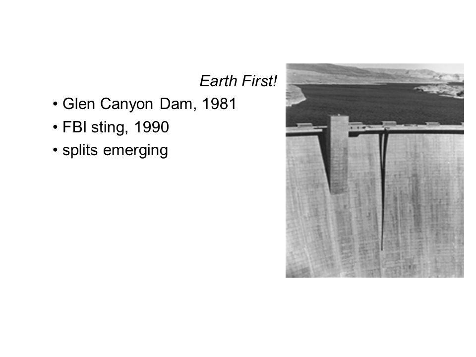 Earth First! Glen Canyon Dam, 1981 FBI sting, 1990 splits emerging