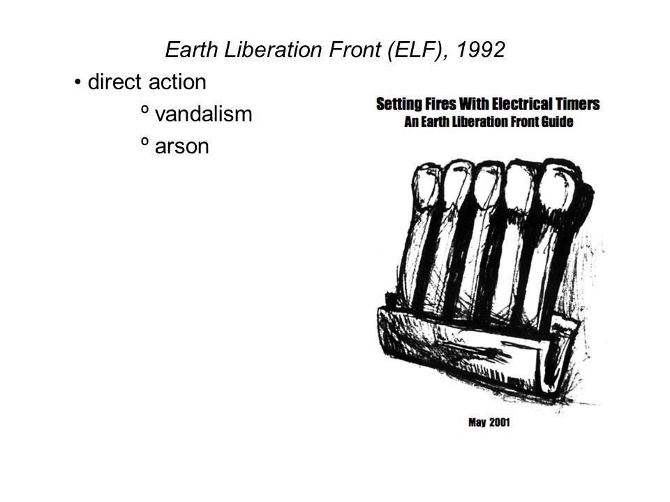Earth Liberation Front (ELF), 1992 direct action º vandalism º arson